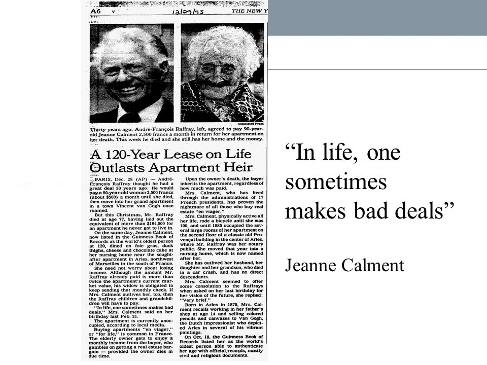 """""""In life, one sometimes makes bad deals"""" Jeanne Calment"""