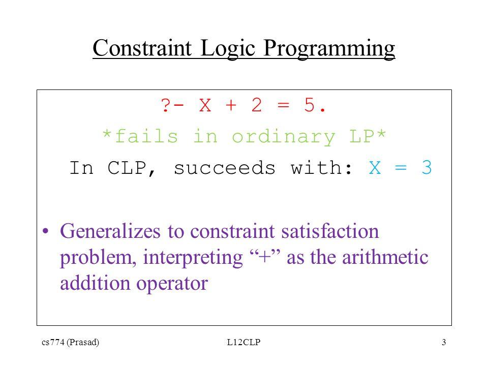 Constraint Logic Programming - X + 2 = 5.