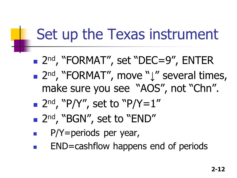 """2-12 Set up the Texas instrument 2 nd, """"FORMAT"""", set """"DEC=9"""", ENTER 2 nd, """"FORMAT"""", move """" ↓ """" several times, make sure you see """"AOS"""", not """"Chn"""". 2 nd"""