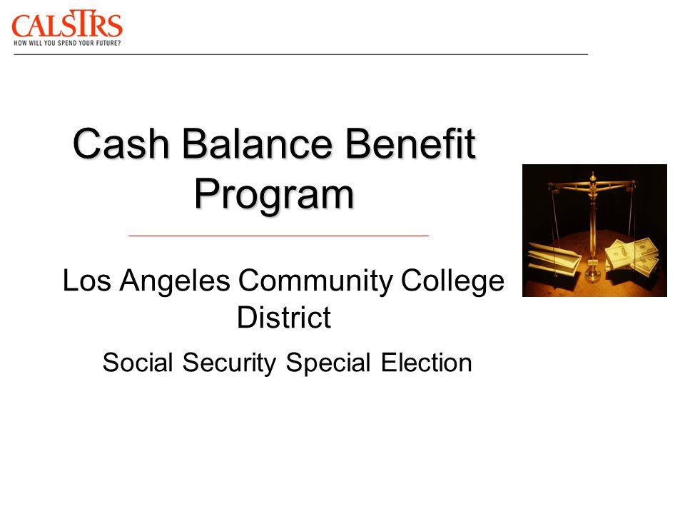 Cash Balance Benefit Program Los Angeles Community College District Social Security Special Election
