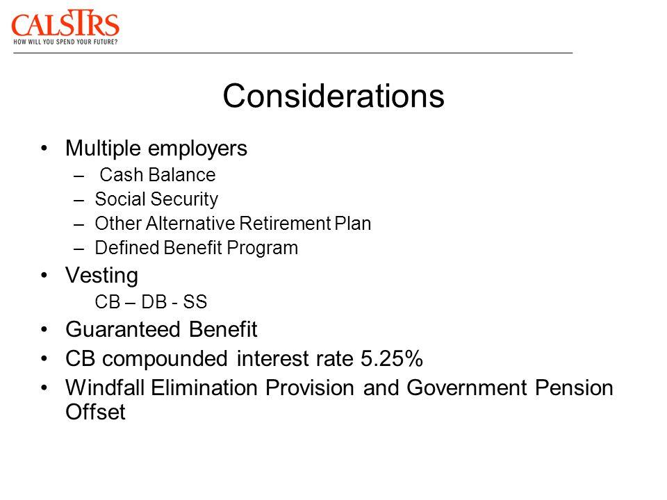 Multiple employers – Cash Balance –Social Security –Other Alternative Retirement Plan –Defined Benefit Program Vesting CB – DB - SS Guaranteed Benefit