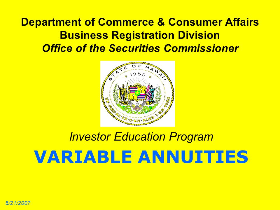 Department of Commerce & Consumer Affairs Business Registration Division Office of the Securities Commissioner Investor Education Program VARIABLE ANN