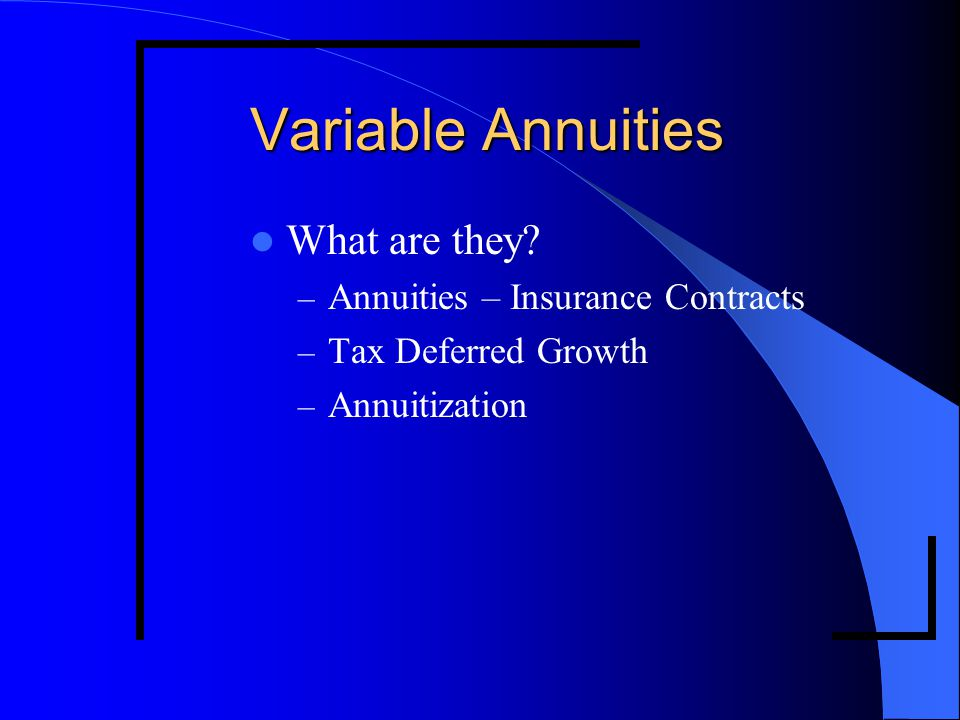 Sub-accounts Variable Annuities subject to stock market risk based upon the nature of sub-account investments