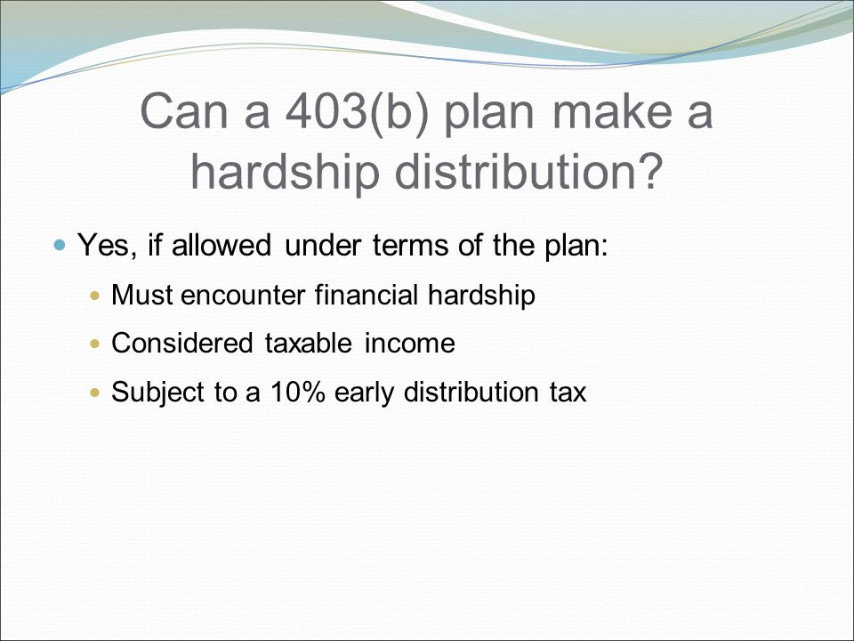 Can a 403(b) plan make a hardship distribution.