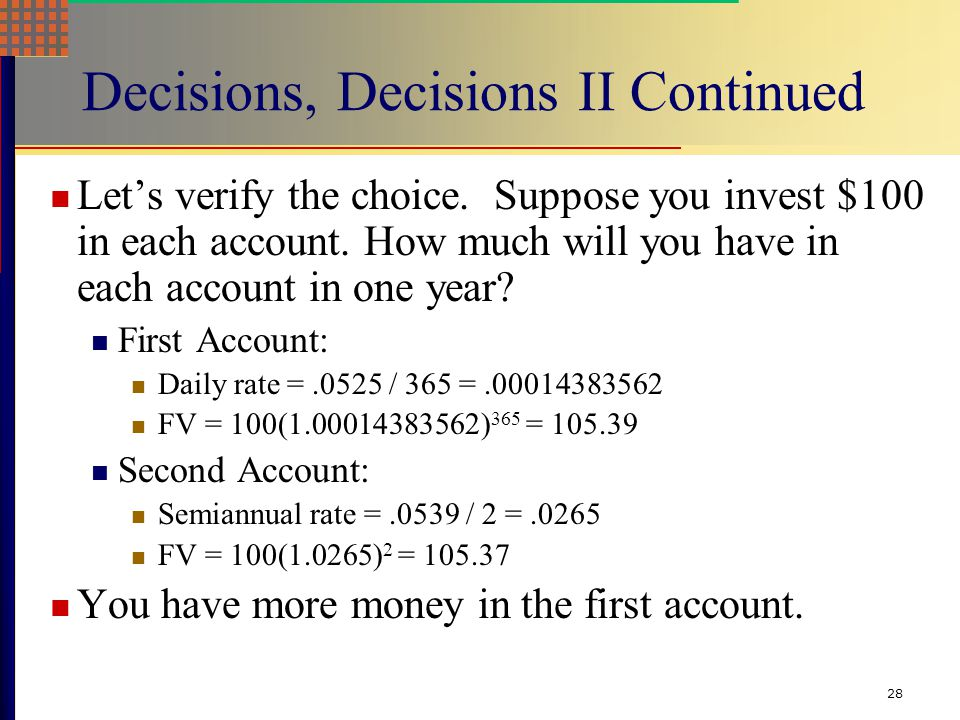 28 Decisions, Decisions II Continued Let's verify the choice.