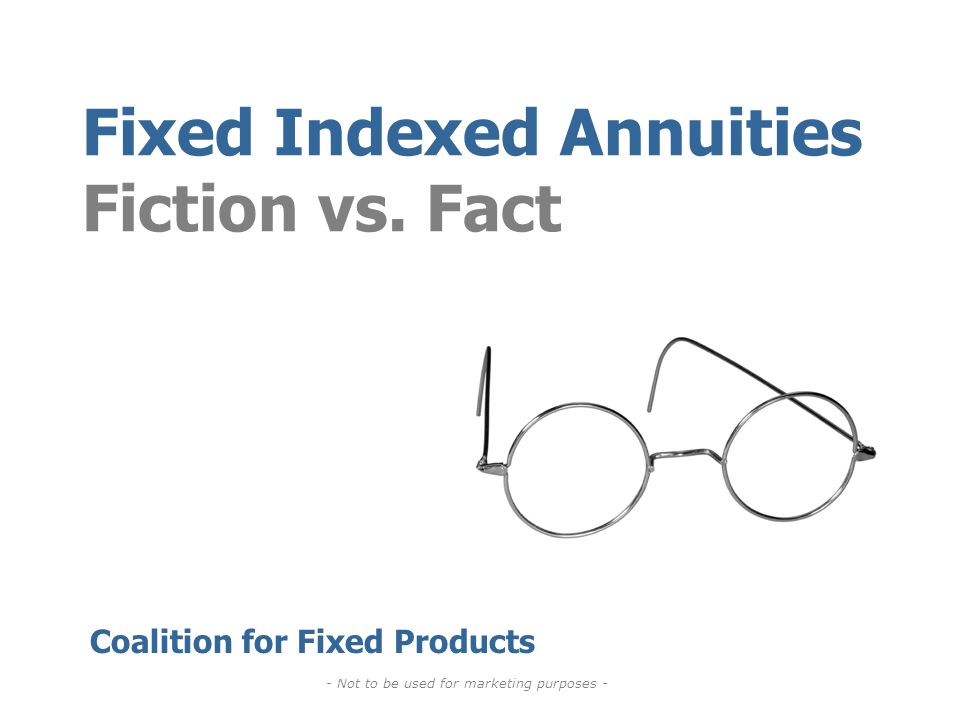 Fixed Indexed Annuities Fiction vs.