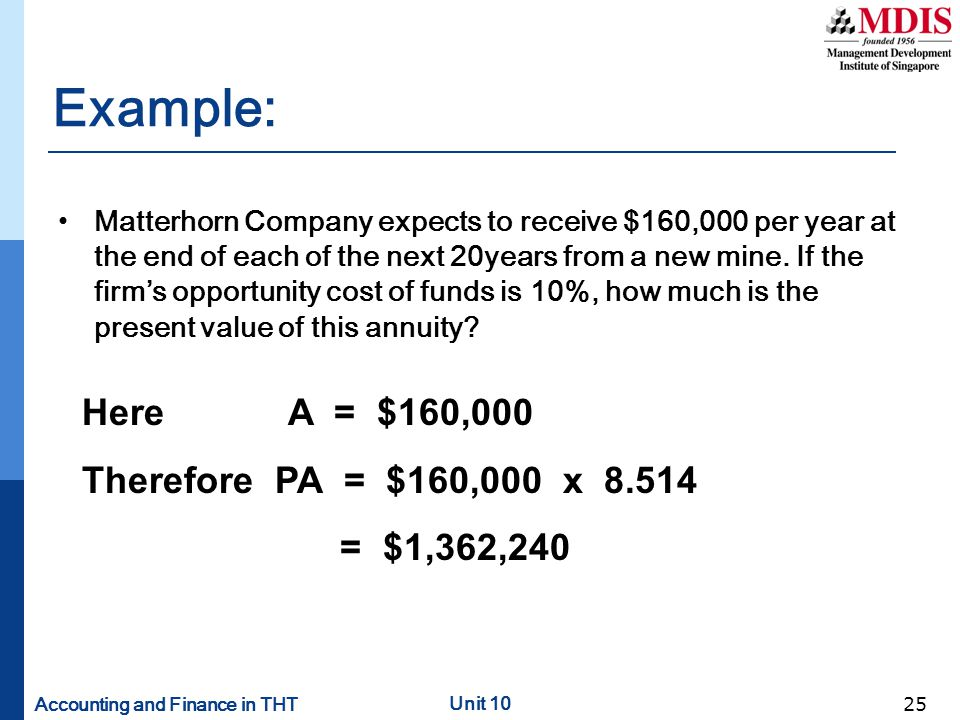 Accounting and Finance in THT Unit 10 25 Example: Matterhorn Company expects to receive $160,000 per year at the end of each of the next 20years from