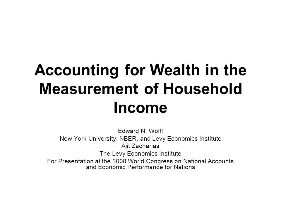 Accounting for Wealth in the Measurement of Household Income Edward N.