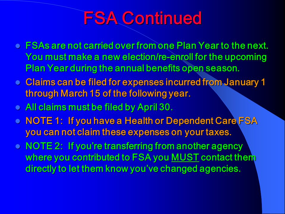 FSA Continued FSAs are not carried over from one Plan Year to the next.