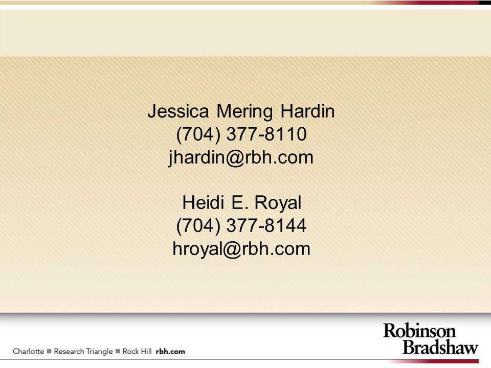 Jessica Mering Hardin (704) 377-8110 jhardin@rbh.com Heidi E. Royal (704) 377-8144 hroyal@rbh.com