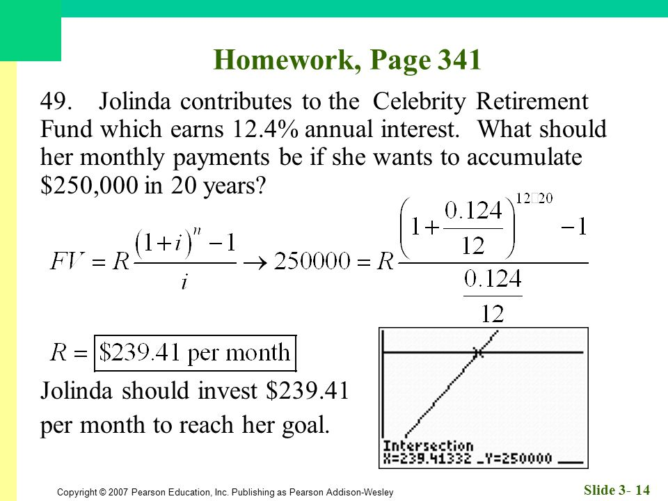 Copyright © 2007 Pearson Education, Inc. Publishing as Pearson Addison-Wesley Slide 3- 14 Homework, Page 341 49. Jolinda contributes to the Celebrity
