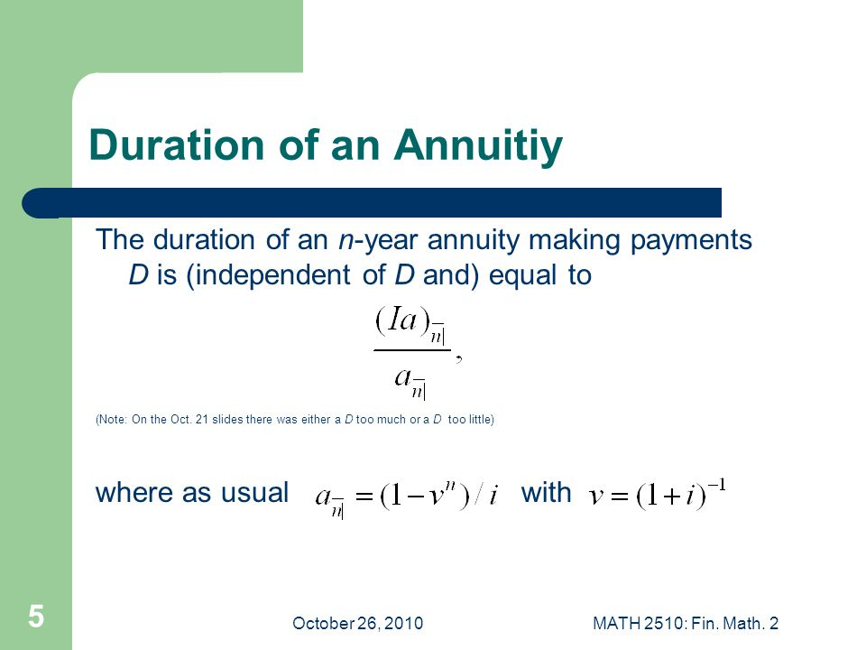 October 26, 2010MATH 2510: Fin. Math. 2 6 and (IA) is the value of an increasing annuity