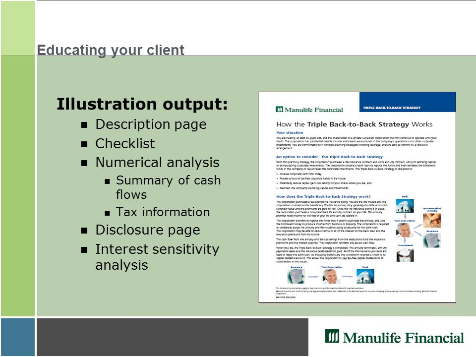 Educating your client Illustration output: Description page Checklist Numerical analysis n Summary of cash flows n Tax information Disclosure page Interest sensitivity analysis