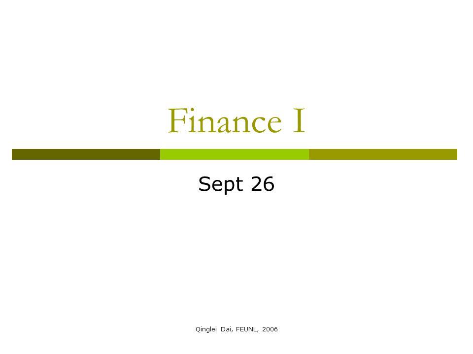 Qinglei Dai, FEUNL, 2006 Finance I Sept 26