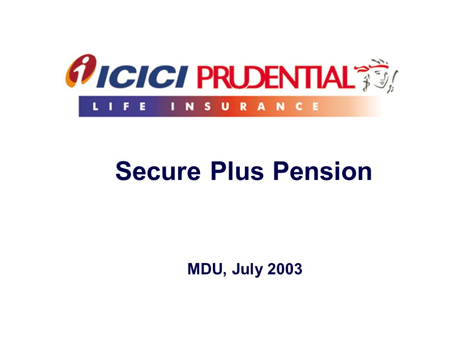 Secure Plus Pension MDU, July 2003