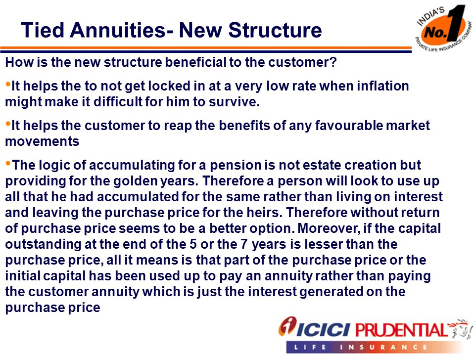Tied Annuities- New Structure How is the new structure beneficial to the customer.