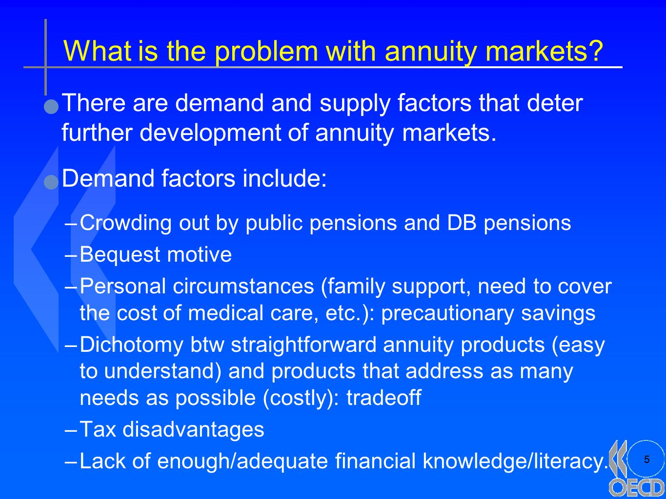 5 What is the problem with annuity markets.