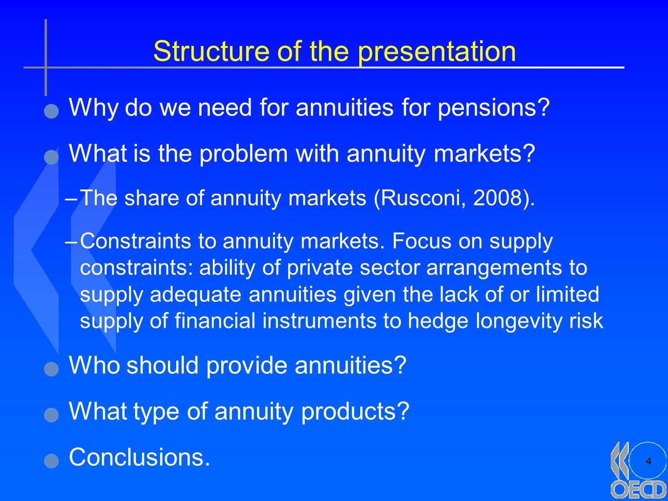 4 Structure of the presentation Why do we need for annuities for pensions? What is the problem with annuity markets? –The share of annuity markets (Ru