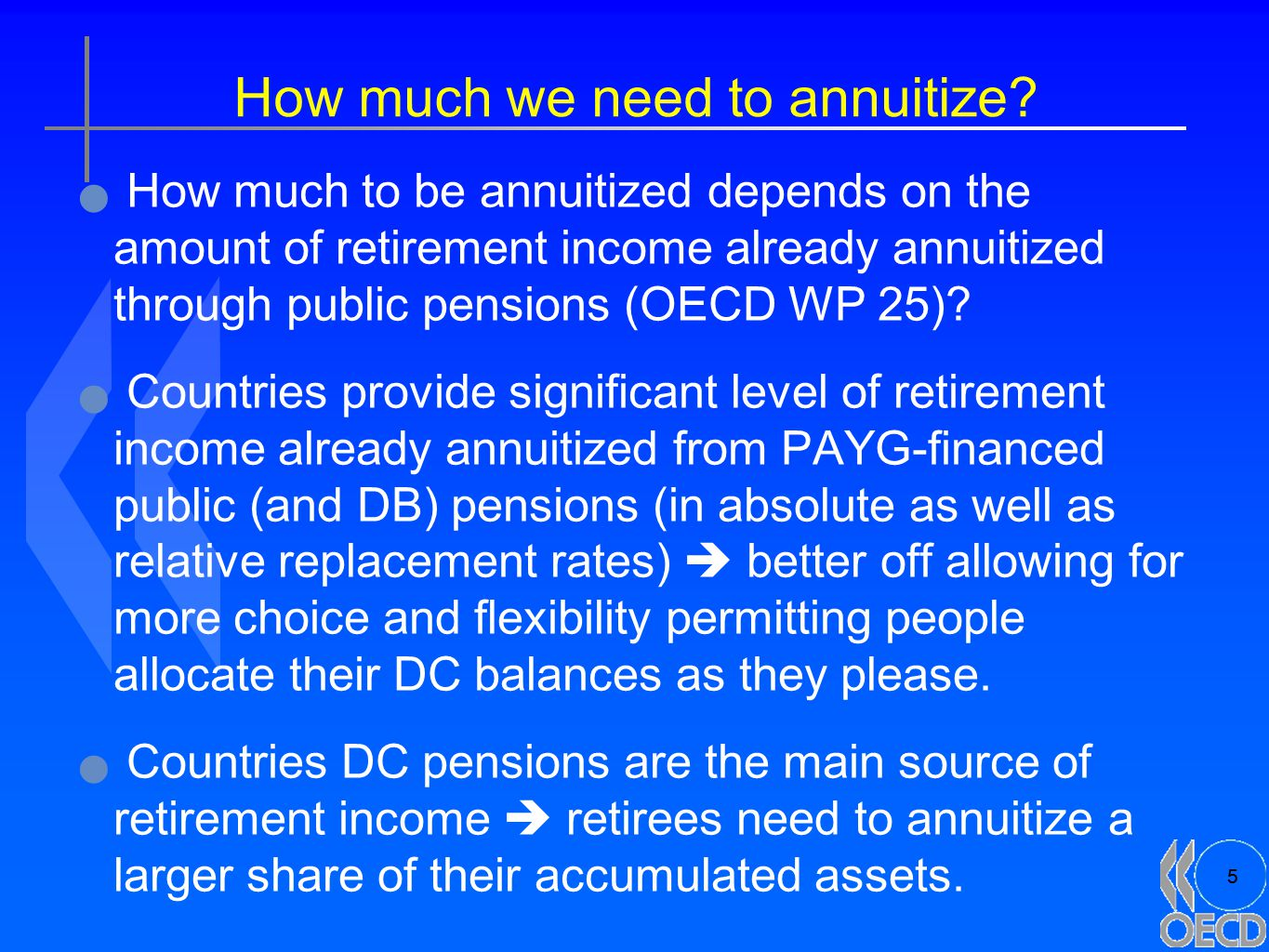 5 How much we need to annuitize.