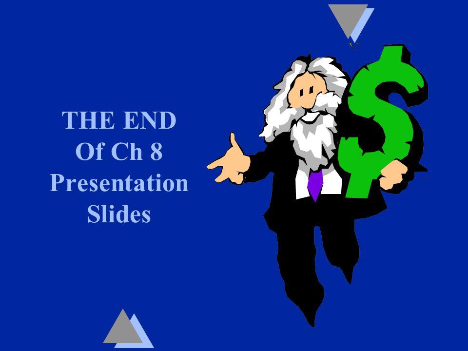 THE END Of Ch 8 Presentation Slides