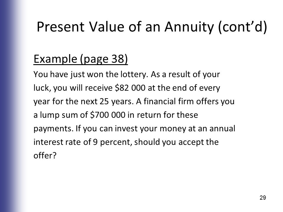 Present Value of an Annuity (cont'd) Example (page 38) You have just won the lottery.