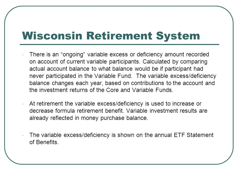 """Wisconsin Retirement System There is an """"ongoing"""" variable excess or deficiency amount recorded on account of current variable participants. Calculate"""