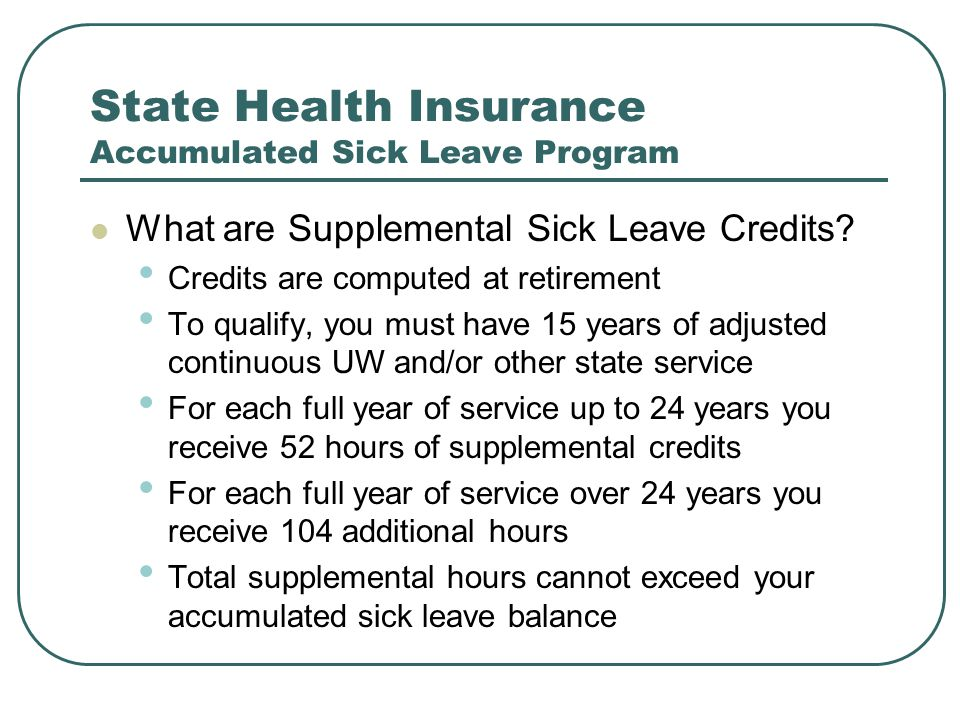 State Health Insurance Accumulated Sick Leave Program What are Supplemental Sick Leave Credits.