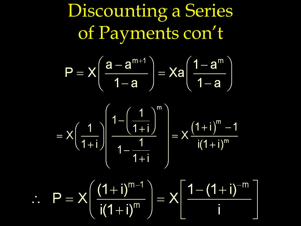 Discounting a Series of Payments con't