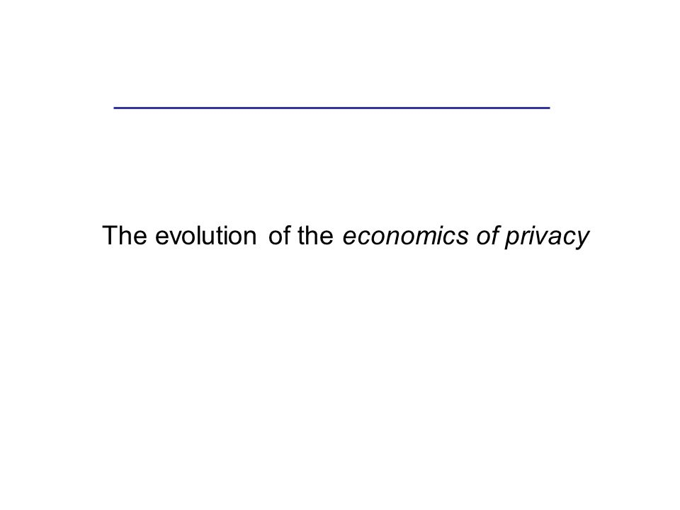 The evolution of the economics of privacy