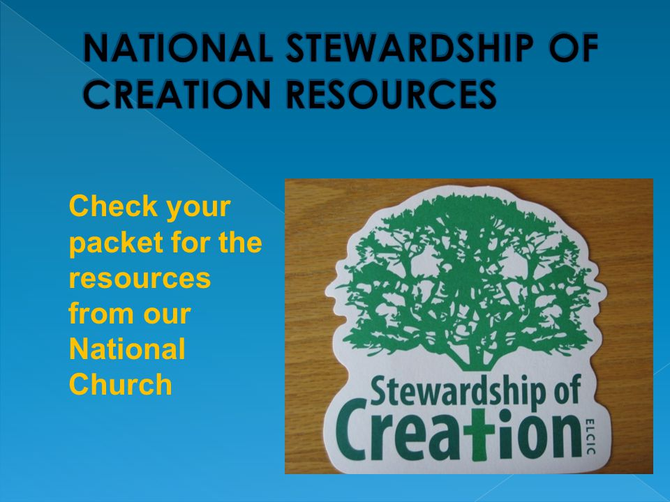 Check your packet for the resources from our National Church