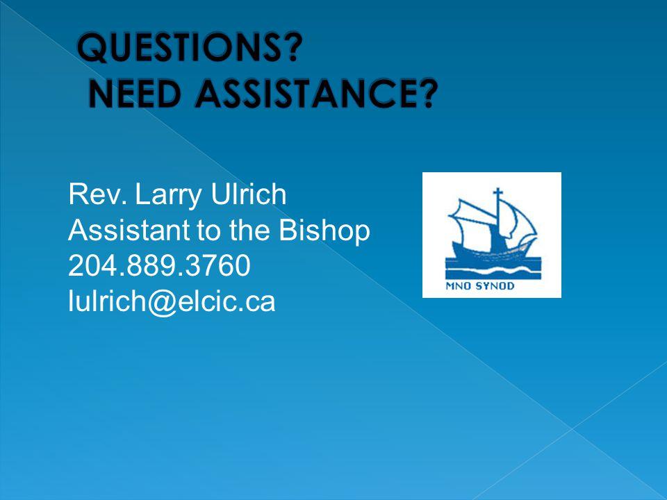Rev. Larry Ulrich Assistant to the Bishop 204.889.3760 lulrich@elcic.ca