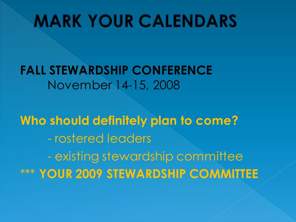 FALL STEWARDSHIP CONFERENCE November 14-15, 2008 Who should definitely plan to come.