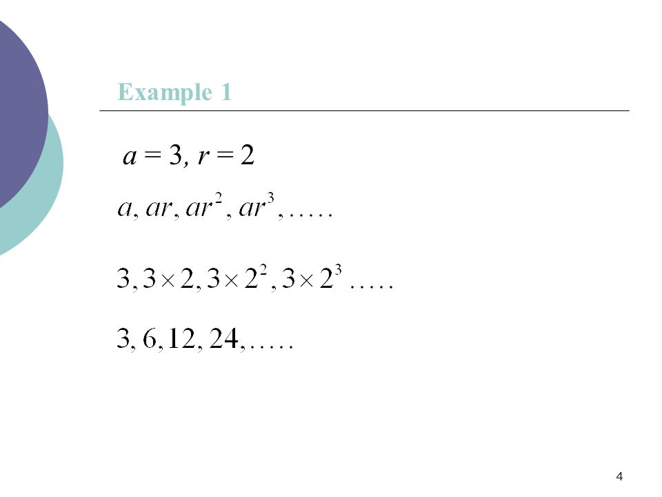 4 a = 3, r = 2 Example 1