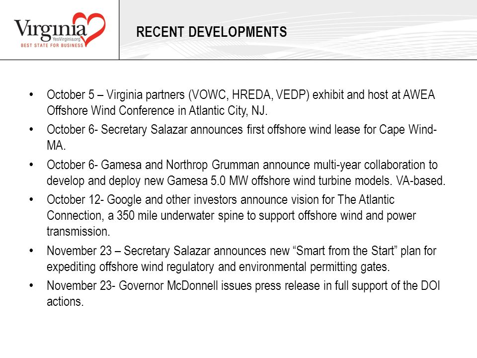 RECENT DEVELOPMENTS October 5 – Virginia partners (VOWC, HREDA, VEDP) exhibit and host at AWEA Offshore Wind Conference in Atlantic City, NJ.