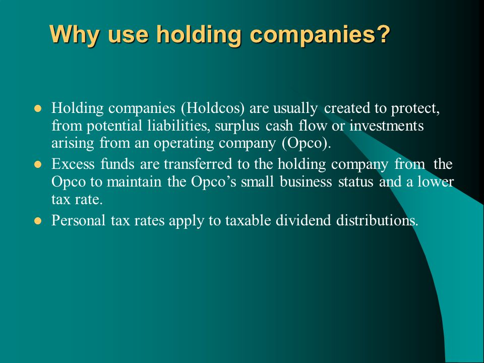 Holding company considerations Funds held within Holdcos and management companies are taxed at the top rate.