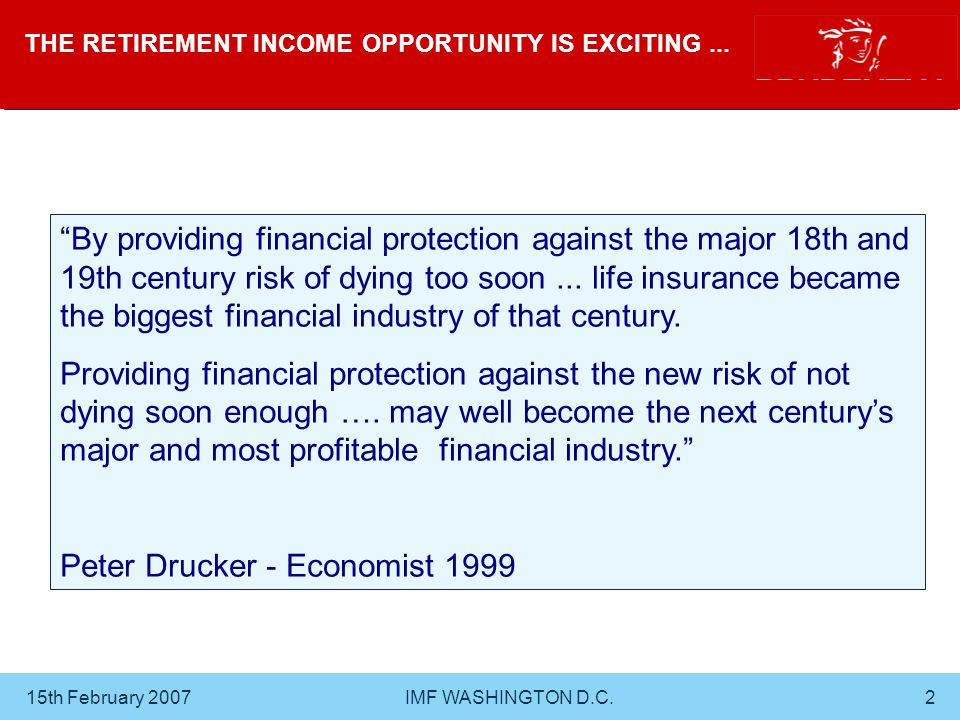 15th February 2007 IMF WASHINGTON D.C.13 ANNUITY PROVIDERS FACE A NUMBER OF RISKS...