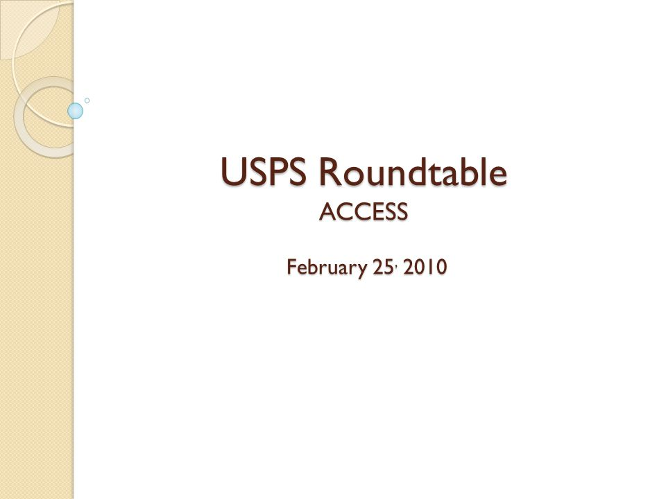 USPS Roundtable ACCESS February 25, 2010