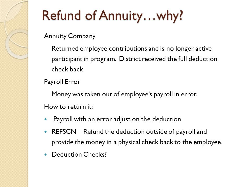 Refund of Annuity…why.
