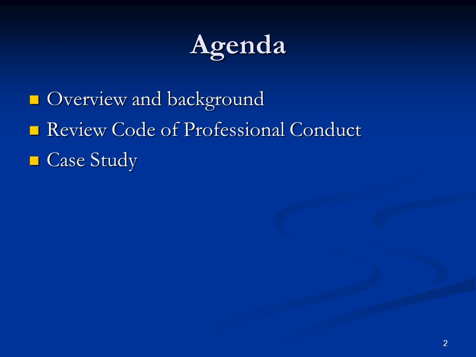 2 Agenda Overview and background Overview and background Review Code of Professional Conduct Review Code of Professional Conduct Case Study Case Study