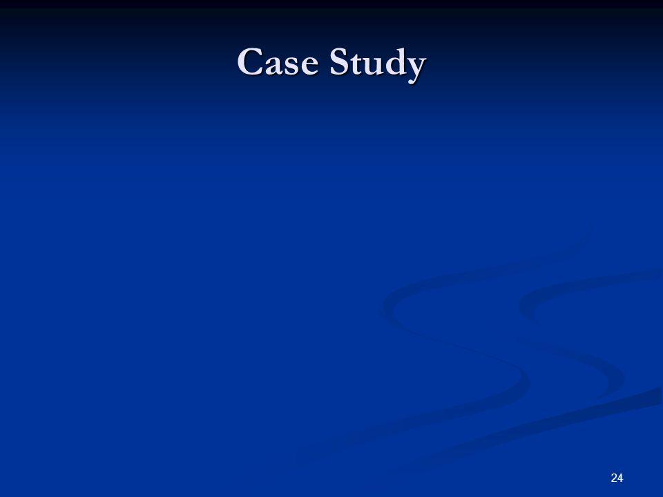 24 Case Study