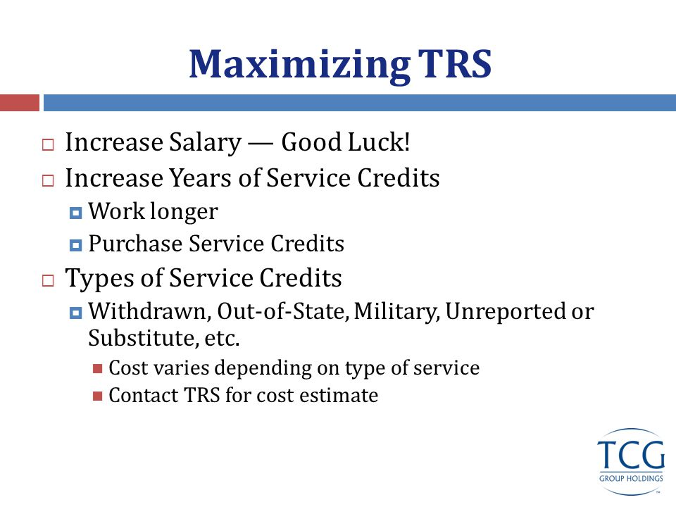 Maximizing TRS  Increase Salary — Good Luck.