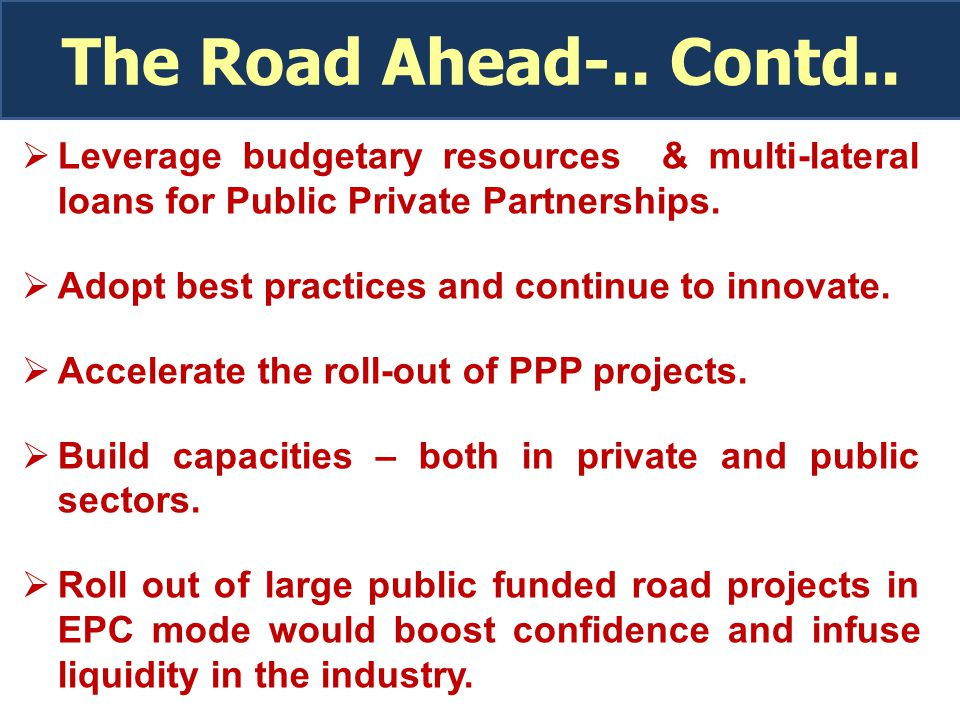 The Road Ahead-.. Contd..