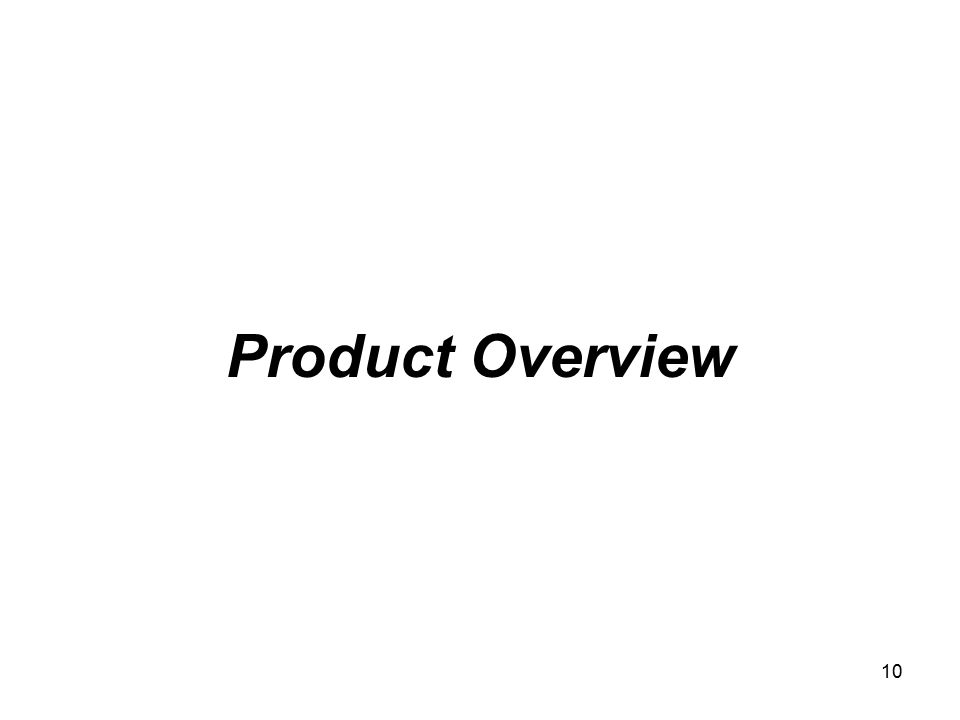 10 Product Overview