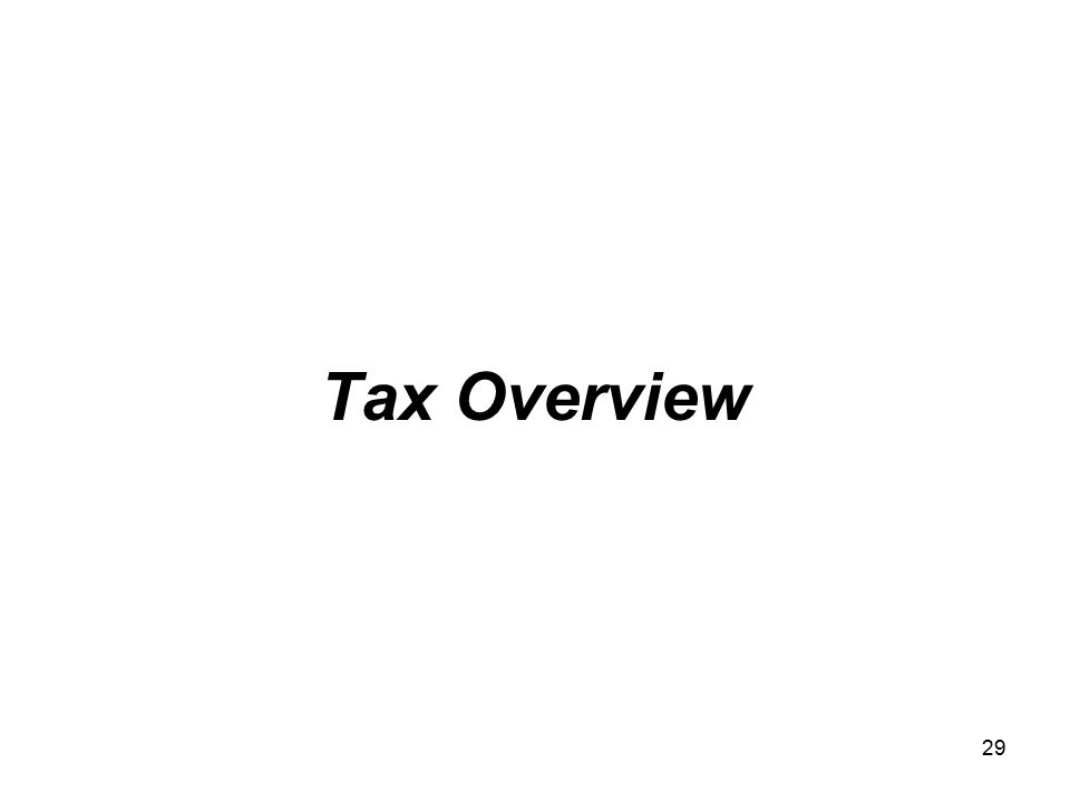 29 Tax Overview