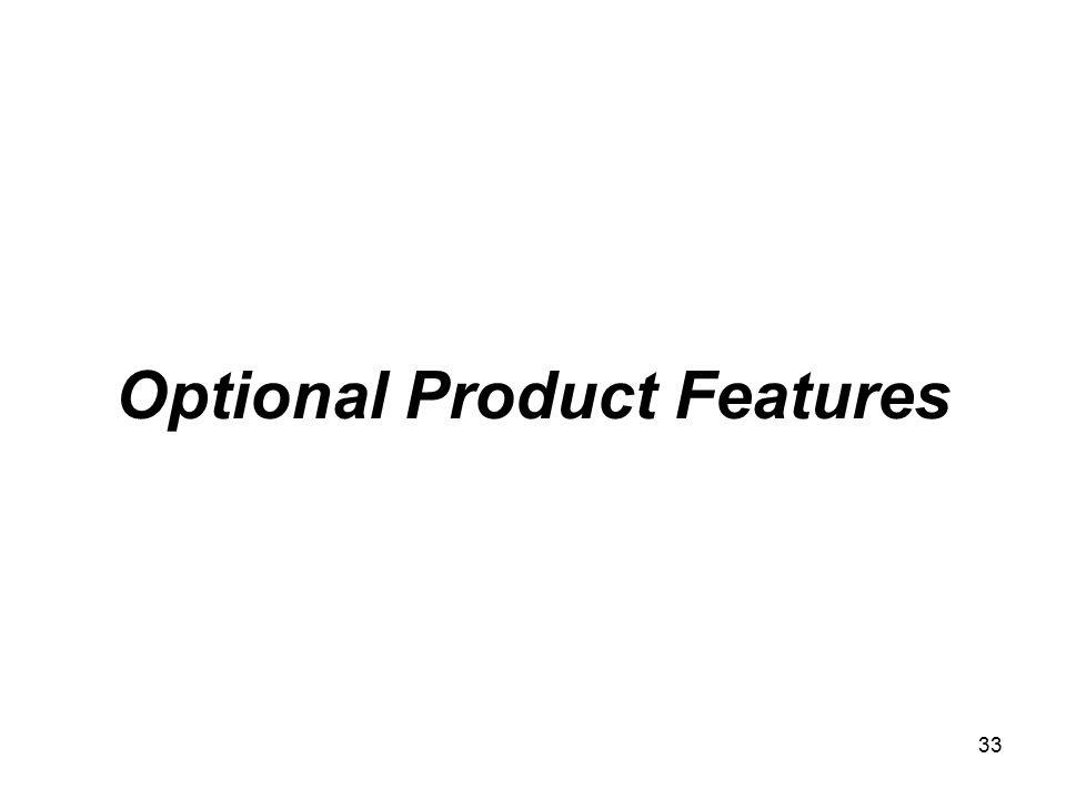 33 Optional Product Features