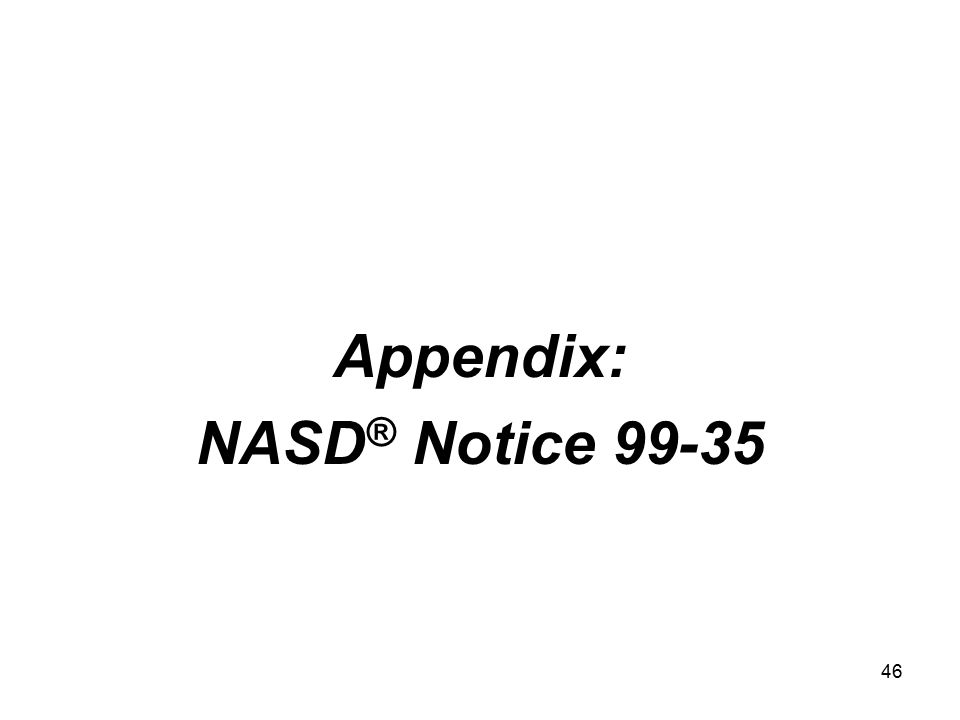 46 Appendix: NASD ® Notice 99-35