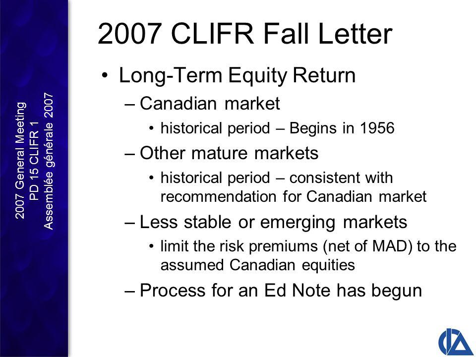 2007 General Meeting PD 15 CLIFR 1 Assemblée générale 2007 2007 CLIFR Fall Letter Long-Term Equity Return –Canadian market historical period – Begins