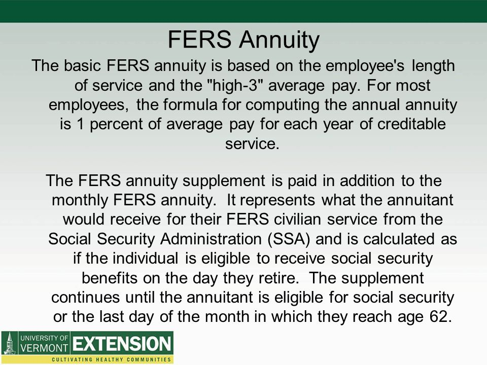 FERS Annuity The basic FERS annuity is based on the employee s length of service and the high-3 average pay.