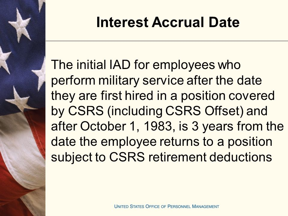 Interest Accrual Date Date of 1 st covered appt after military service 1st yr IAD 1 st year interest 2nd yr3rd yr