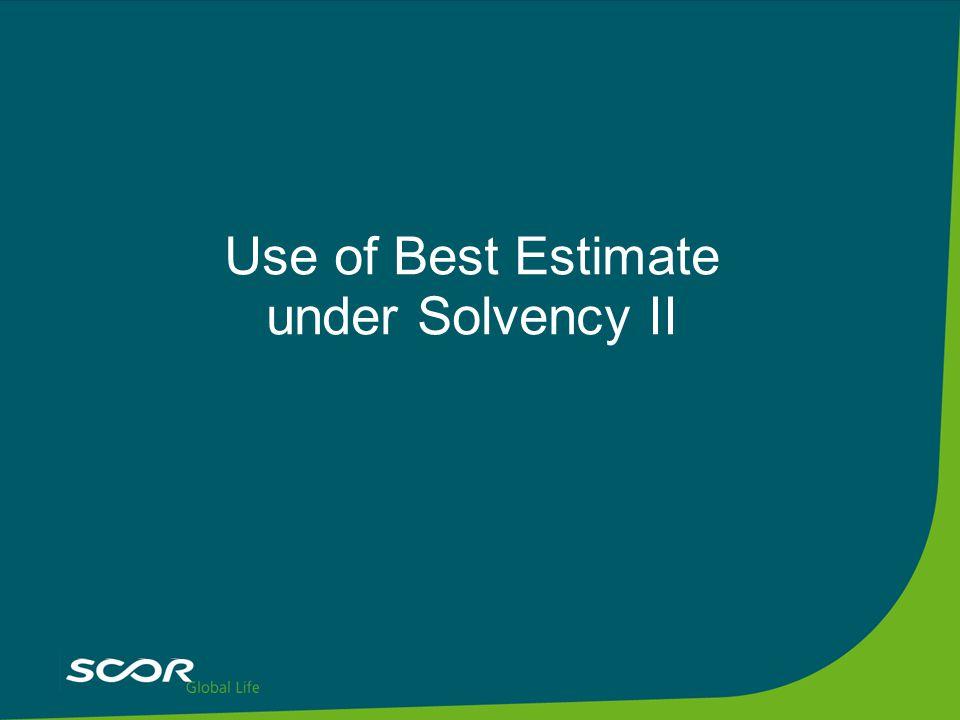 Use of Best Estimate under Solvency II